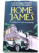 Home James - The Chauffeur in the Golden age of Motoring (Montagu 1982)